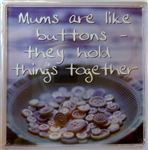 Fridge Magnet 034 Mums are like buttons- they hold things together