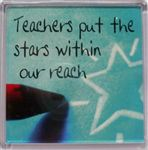 Fridge Magnet 054 Teachers put starts within our reach