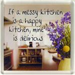 Fridge Magnet 160 If A Messy Kitchen Is A Happy Kitchen Mines Delirious