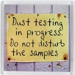 Fridge Magnet 203 Dust testing in progress Do not disturb the samples