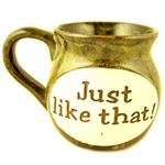 Just Like That Gift Mug