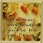 Mothers Day Magnet 021 If mothers were flowers