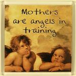 Mothers Day Magnet 066 Mothers are angels in training