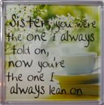 Fridge Magnet 012 Sister, you were the one I always told on...