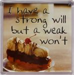 Fridge Magnet 055 I have a strong will but a weak won`t
