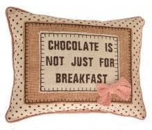 Chocolate Is Not Just For Breakfast Cushion