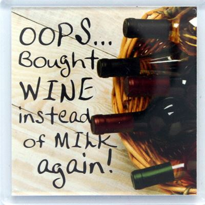 Oops… bought wine instead of milk Fridge Magnet 196