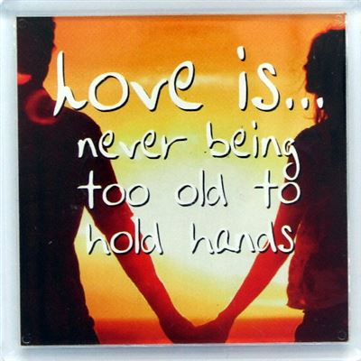 Love is… never being too old Fridge Magnet 111