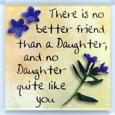 There is no better friend than a daughter Fridge Magnet 015