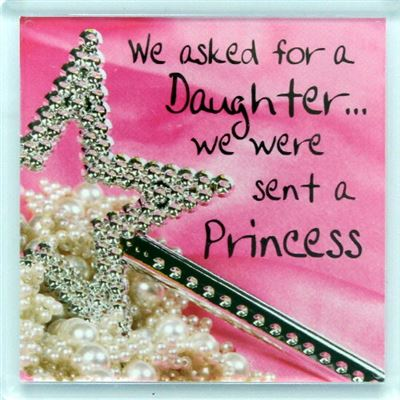 We asked for a daughter… we were sent a princess Fridge Magnet 48