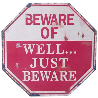 Beware Of Well… Just Beware Large Metal Sign