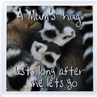 A Mum's hug lasts long after she lets go Fridge Magnet 013