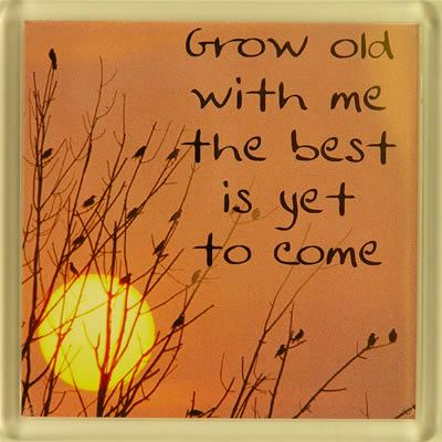 Grow old with me the best is yet to come Fridge Magnet 026