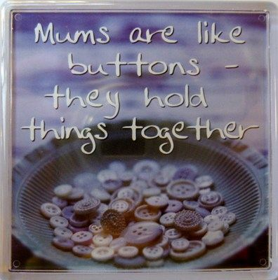Mums are like buttons - they hold things together Fridge Magnet 034