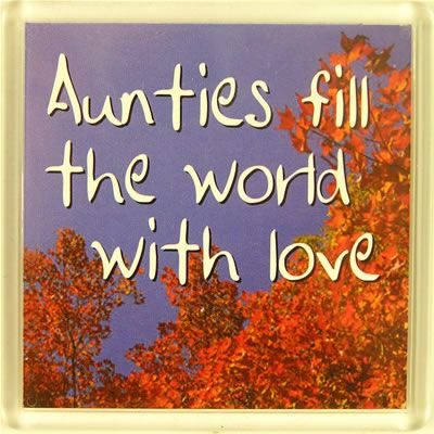 Aunties fill the world with love Fridge Magnet 096