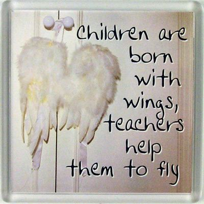 Children are born with wings, teachers help them to fly Fridge Magnet 108