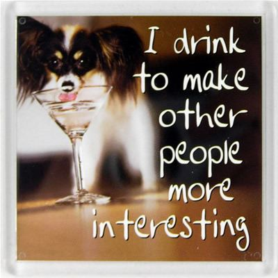 I drink to make other people more interesting Fridge Magnet 196