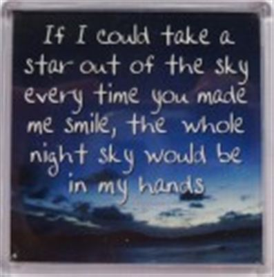 If I could take a star out of the sky every time you... Fridge Magnet 127