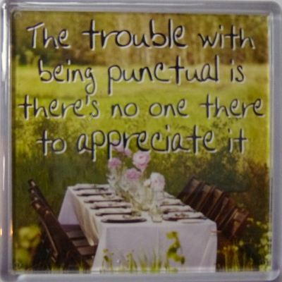 The trouble with being punctual is there