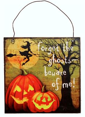 Forget the Ghosts Halloween Sign