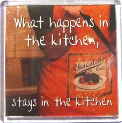 What happens in the kitchen, stays in the kitchen Fridge Magnet 054