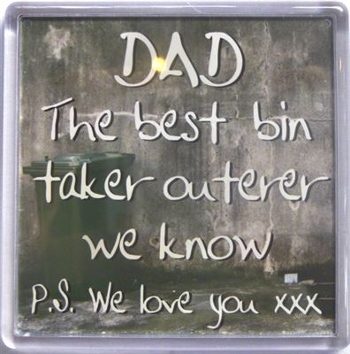 DAD The best bin taker outerer we know... Fridge Magnet 018