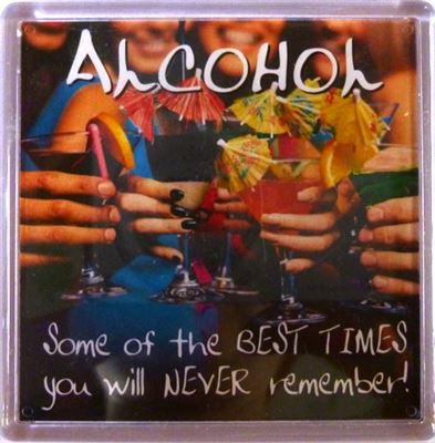 ALCOHOL Some of the BEST TIMES... Fridge Magnet 103