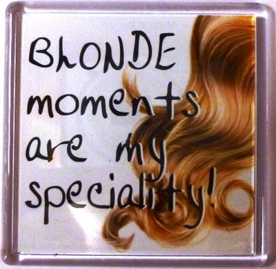 BLONDE moments are my speciality! Fridge Magnet 145