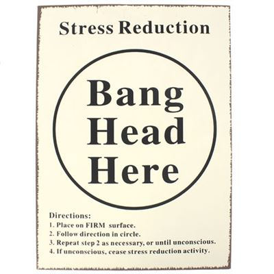 Bang Head Here Stress Relief Metal Sign
