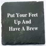 Put Your Feet Up Slate Coaster