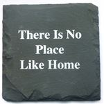 There Is No Place Slate Coaster
