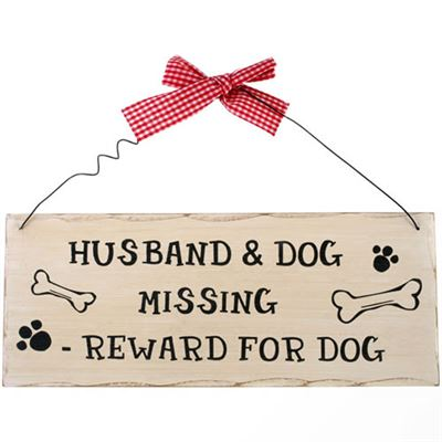 Husband & Dog Missing Shabby Plaque