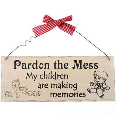 Pardon The Mess… Shabby Plaque
