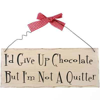 I'd Give Up Chocolate… Shabby Plaque