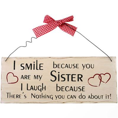 I Smile Because You Are My Sister… Shabby Plaque