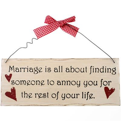 Marriage Is All About Finding Someone… Shabby Plaque