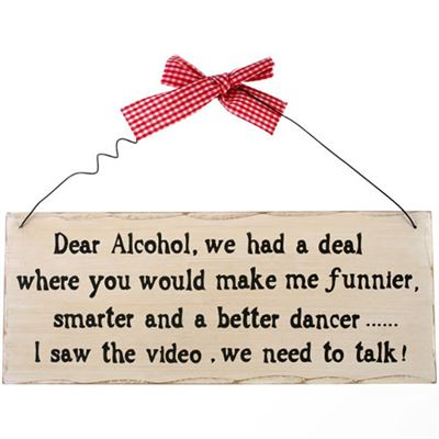 Dear Alcohol, We Had A Deal… Shabby Plaque