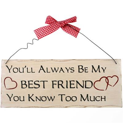 You'll Always Be My Best Friend… Shabby Plaque