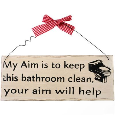 My Aim Is To Keep This Bathroom Clean… Shabby Plaque