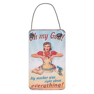 'My Mother Was Right' Metal Hanger